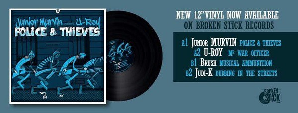 Flyer Junior Murvin meets U-Roy - Police & Thieves - Broken Stick Records