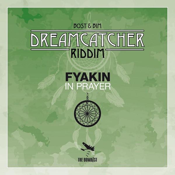 "Bost&Bim - Dreamcatcher Riddim, Fyakin - "" In Prayer "" - Cover"