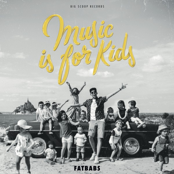 fatbabs, music is for kids, nouvel album