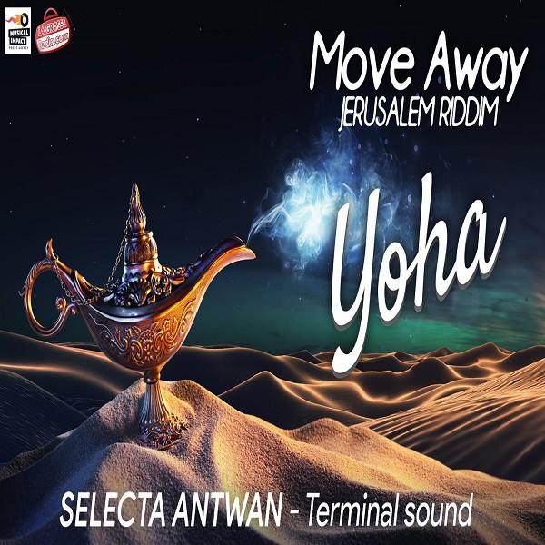 "Flyer "" Move Away "" - Yoha / Selecta Antwan - Jerusalem Riddim"