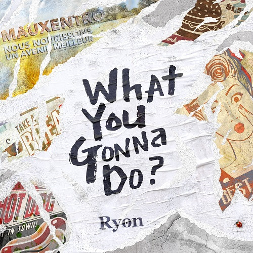 Cover What You Gonna Do - Ryon