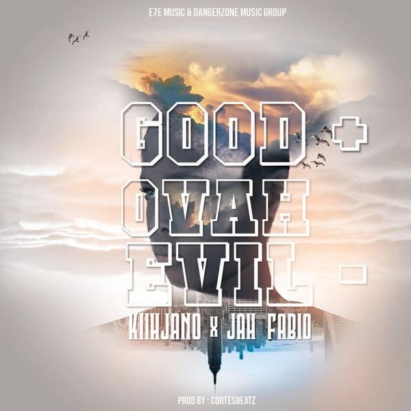 Kiihjano & Jah Fabio - Good Ovah Evil