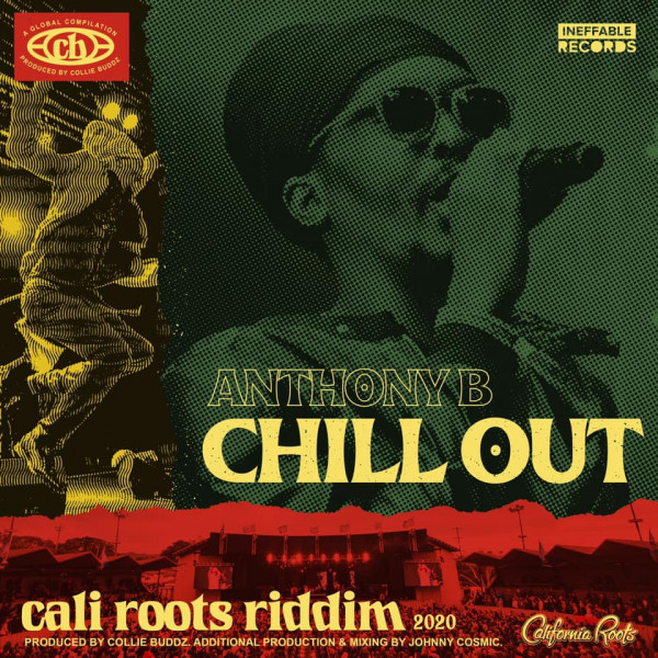 anthony b chill out cali roots riddim 2020