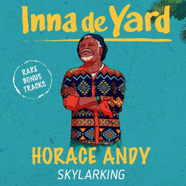 Horace Andy, Skylarking, Inna de Yard, Studio One, reggae 2020