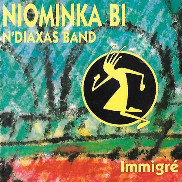 Niominka'Bi & N'Diaxas Band - Immigré