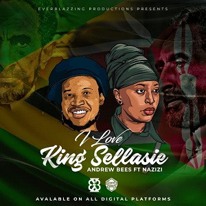 Andrew Bees & Nazizi - I Love King Selassie