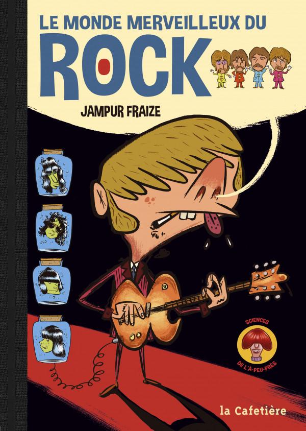 Bédé, Le Monde Merveilleux du Rock, Jampur Fraize, livre