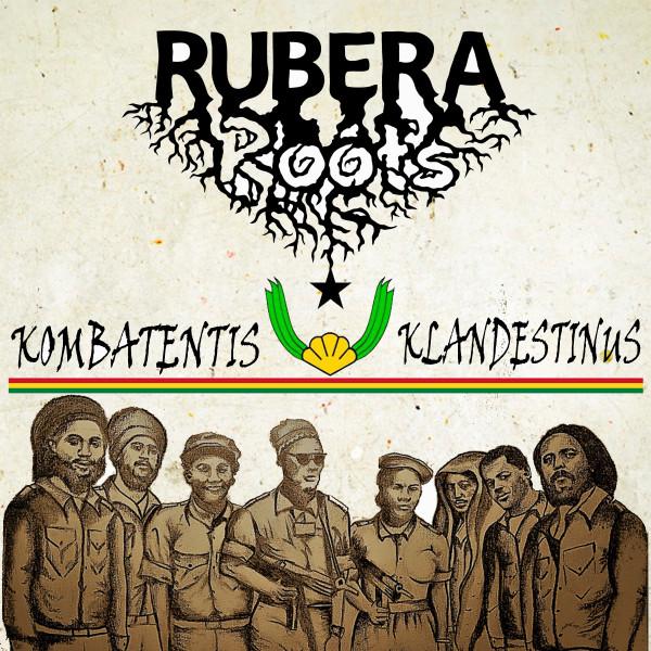 Rubera roots- Kombatentis Klandestinus