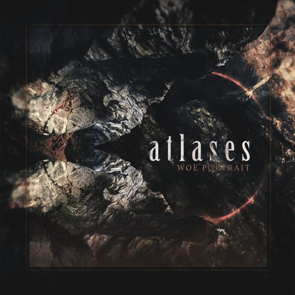 Atlases, Woe Portrait, nouvel album, post metal, modern post metal