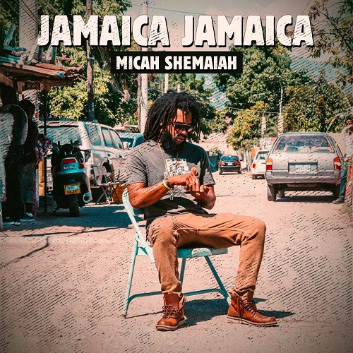 Cover single Jamaica Jamaica - Micah Shemaiah
