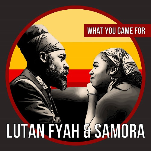 Cover What You Came For - Samora & Lutan Fyah