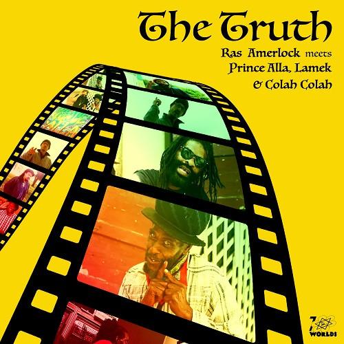 Visuel The Truth - Prince Alla, Ras Amerlock, Colah Colah, Lamek