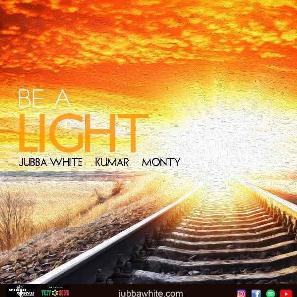Jubba White, be a light, Dubtonic Kru, Kumar, Monty