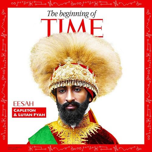 Visuel the Beginning of Time, single Eesah, Capleton & Lutan Fyah
