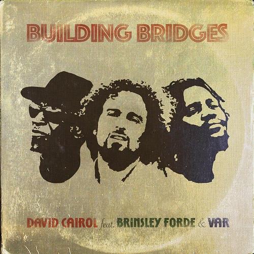 Visuel Building Bridges - Single David Cairol, Brinsley Forde, Var