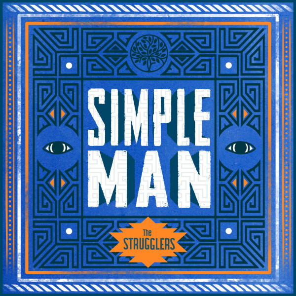 The Strugglers - Simple Man