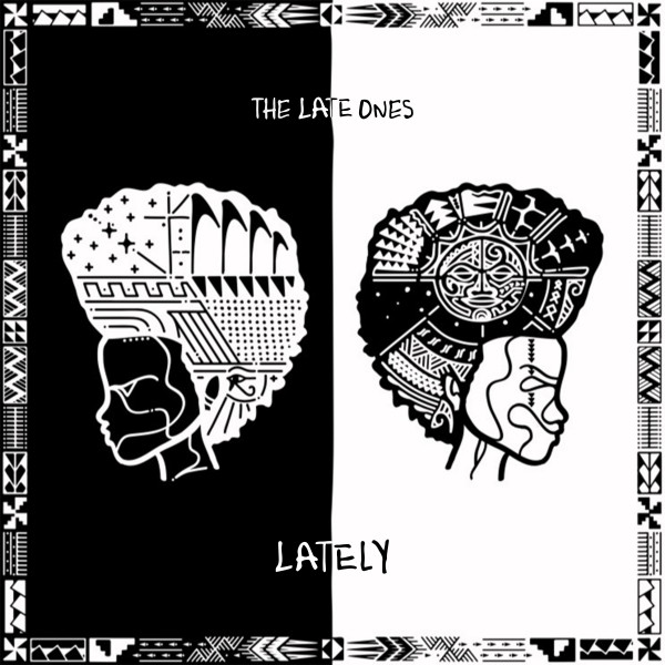 The Late Ones - Lately