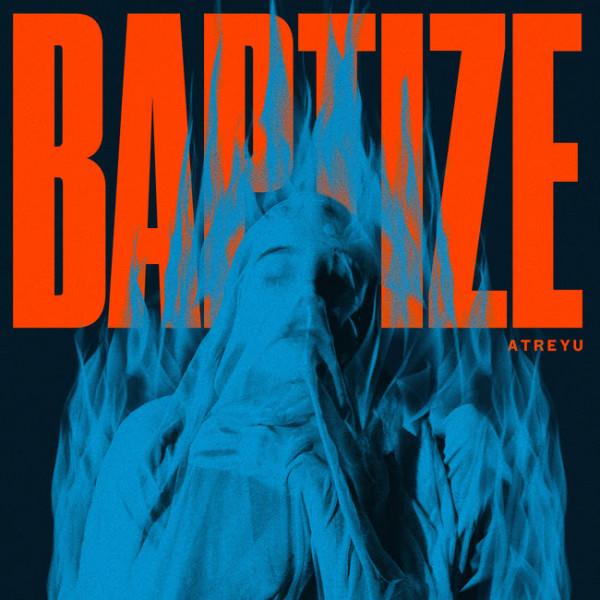 atreyu, baptize, nouvau clip, underrated, 2021, nouvel album,