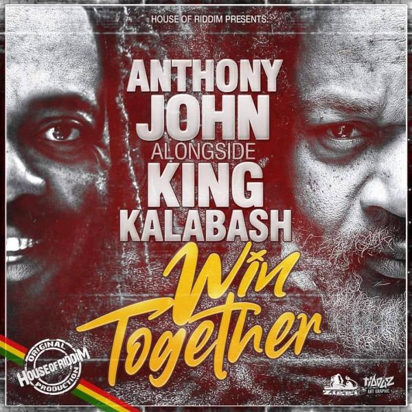king Kalabash & Anthony John - Win Together
