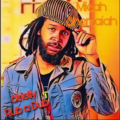Artwork Strickly Rub A Dub - Micah Shemaiah
