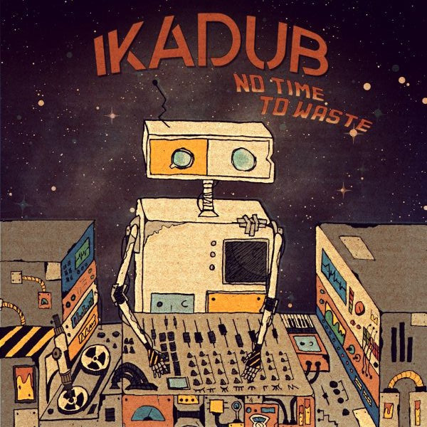 ikadub, bat records, bat studio, no time to waste, reggae 2021