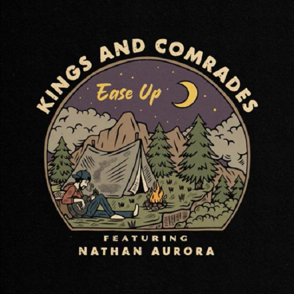 Kings And Comrades - Ease Up (Feat. Nathan Aurora) (Single)