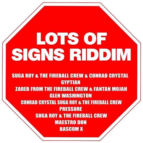 Artwork Lots of Signs Riddim - Suga Roy and The Fireball Crew - Conrad Crystal & Zareb