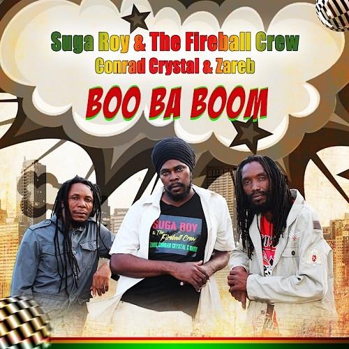 Artwork Boo Ba Boom - Suga Roy and The Fireball Crew - Conrad Crystal & Zareb
