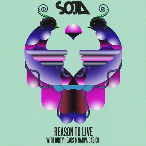 SOJA – Reason To Live (feat. Jared of Dirty Heads & Nanpa Básico) single