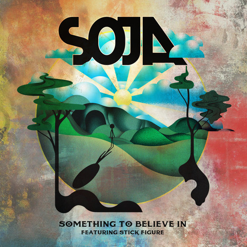 SOJA - Something To Believe In (Feat. Stick Figure)single