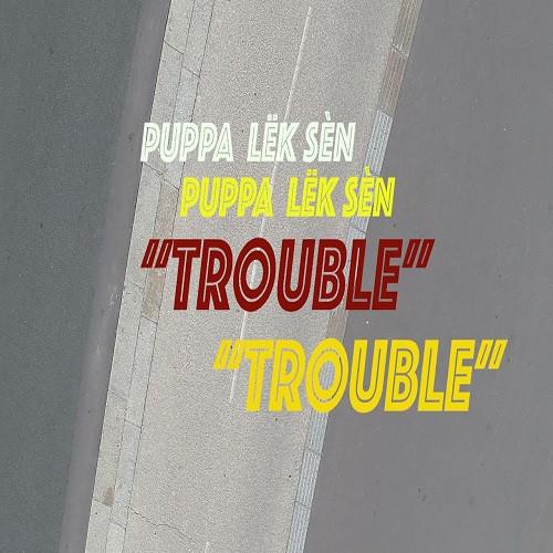 Visuel Trouble - Puppa Lëk Sèn