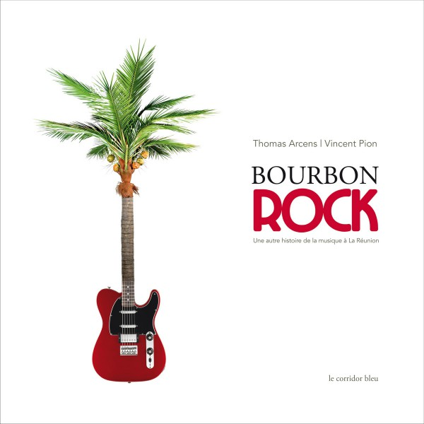 Bourbon Rock Thomas Arcens Vincent Pion
