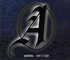 Anathema make it right