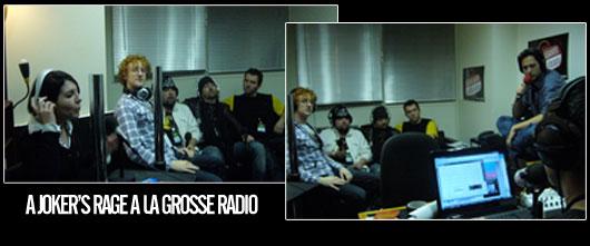 A Joker's Rage à La Grosse Radio